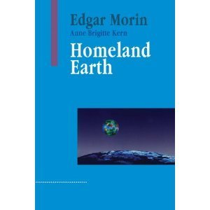 Amazon.co.jp: Homeland Earth: A Manifesto for the New Millenium (Advances in Systems Theory, Complexity and the Human Sciences): Edgar Morin, Anne Brigitte Kern, Anne Brigitte Kelly, Roger Lapoint: 洋書 | The 21st Century | Scoop.it