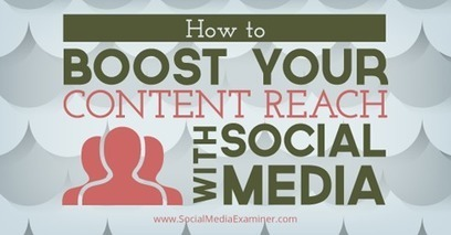 How to Boost Your Content Reach With Social Media | Careers - Learning and Development | Scoop.it