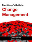 [US] Free Ebook | Practitioners Guide to Change Management - John V. ORourke & David J. Amborski | Industries & Professions | Culture, Identity, Vision and Change | Scoop.it