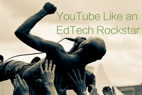 Use YouTube Like an EdTech Rockstar - Fractus Learning | Mme Heschuk's French | Scoop.it