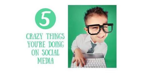 5 Things I Just Can't Believe You're Doing on Social Media | Surviving Social Chaos | Scoop.it