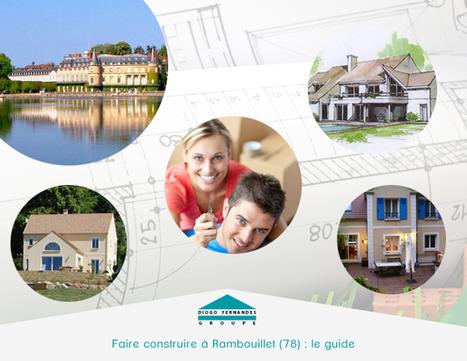 Faire construire à Rambouillet (78) : le guide pratique | Les actualités du Groupe Diogo Fernandes | Scoop.it