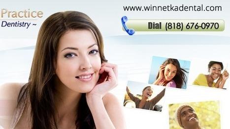 Dentist in Chatsworth CA | Winnetka Dental | Scoop.it