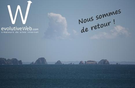 Nous sommes de retour pour travailler sur vos projets web - Actualités - evolutiveWeb.com | Actus de l'agence, infos et conseils en e-communication et entrepreunariat | Scoop.it