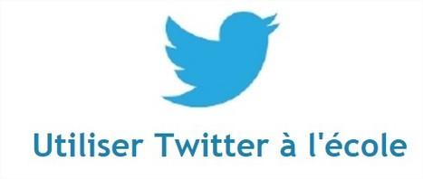 Utiliser Twitter à l'école | TICE, Web 2.0, logiciels libres | Scoop.it