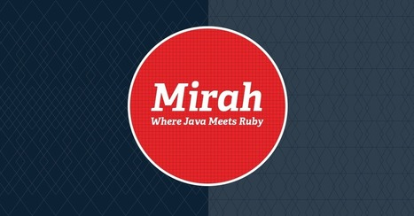 Mirah - Where Java Meets Ruby | Connected Vehicle, Android, Linux, Java and Mobile Devices | Scoop.it