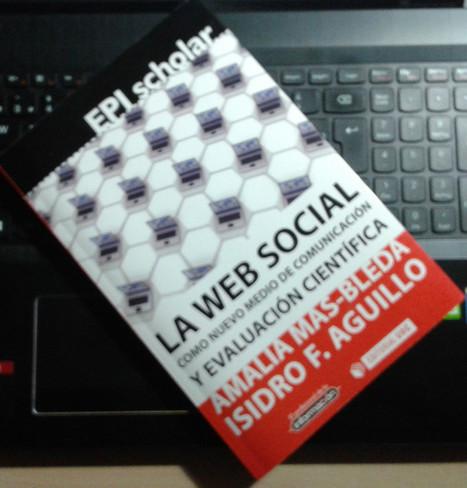 La Web Social Como Medio de Comunicación Científica | Libros El profesional de la información | Scoop.it