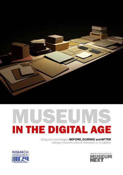 Museums in the digital age | Gestión Cultural Formación y Comunicación Dosdoce | Réinventer les musées | Scoop.it