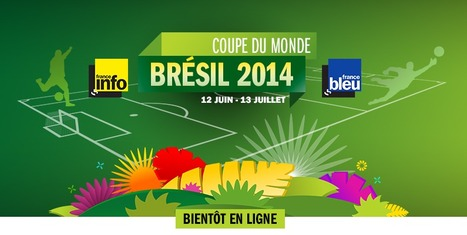 Radio France, une équipe de journalistes en direct de la Coupe du Monde de Football 2014 et un site dédié : radiofrance.fr/coupedumonde | SportonRadio | Scoop.it