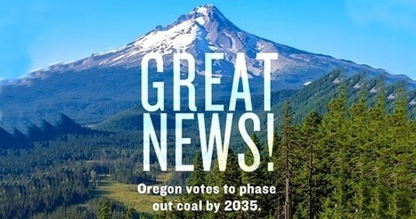 Oregon Passes Historic Bill to Phase Out Coal and Double Down on Renewables | sustainablity | Scoop.it