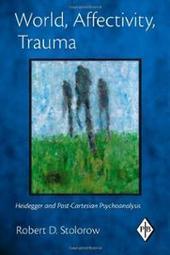 Robert Stolorow - Heidegger and Post-Cartesian Psychoanalysis   Therapeutic Alliance   Scoop.it