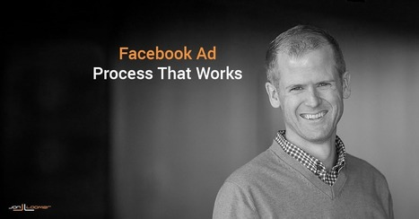 Facebook Ad Campaign Process: Build Audience, Leads and Conversions | Facebook for Business Marketing | Scoop.it