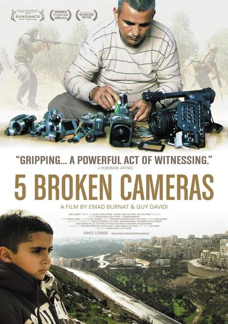 FULL MOVIE | 5 BROKEN CAMERAS | The documentary that should make every decent Israeli ashamed | Polotics | Scoop.it