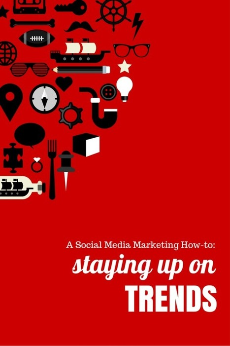 Social Media Marketing: Staying Up on Trends | Social Media by BeSocialOnline | Scoop.it