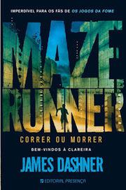 Uma Biblioteca em Construção: Comprar o livro pela capa 66: Maze Runner – Correr ou Morrer | Ficção científica literária | Scoop.it