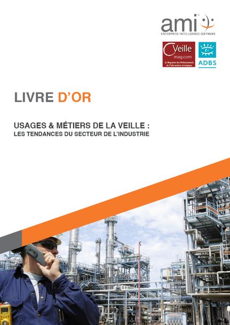 Livre d'or : 249 professionnels s'expriment sur leur métier de veilleur et les enjeux de l'industrie française - L'association des professionnels de l'information et de la documentation   Sciences de l'Information   Scoop.it