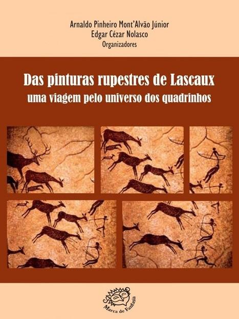Livro: Das pinturas rupestres de Lascaux: uma viagem pelo universo dos quadrinhos | Encontro com a Arte | Scoop.it