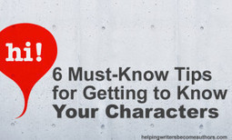 6 Must-Know Tricks for Getting to Know Your Characters - Helping Writers Become Authors | Writing mag | Scoop.it