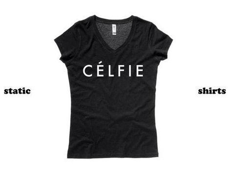 Celfie Shirt | Women's Vneck Selfie Shirt | Celine Tshirt | New T-Shirt | Scoop.it