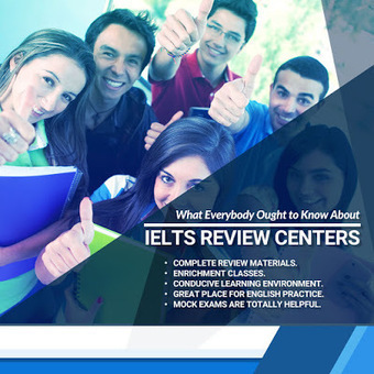 What Everybody Ought to Know About IELTS Review Centers | IELTS - English Proficiency Exam | Scoop.it