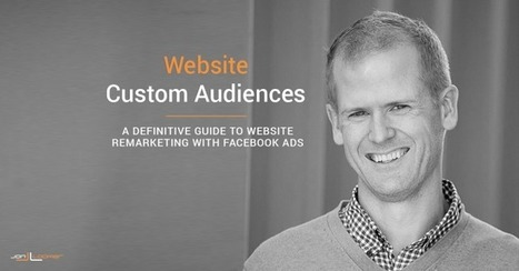 Facebook Website Custom Audiences: A Definitive Guide for Remarketing - Jon Loomer Digital | Social Media Marketing Superstars | Scoop.it