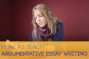 How to Teach Argumentative Essay Writing | Middle  School  English and Reading | Scoop.it