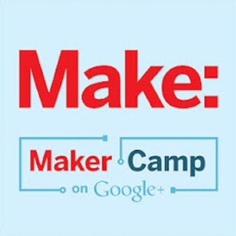 Google+ Maker Camp Returns for Second DIY Summer - PC Magazine | Elementary MakerSpaces | Scoop.it