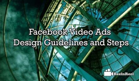 Facebook Video Ads Design Guidelines and Steps | Social Video Marketing | Scoop.it