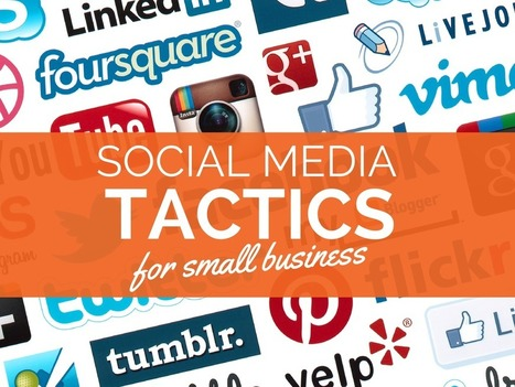 Social Media Tactics Every Small Business Should Be Using | Social Media Marketing | Scoop.it