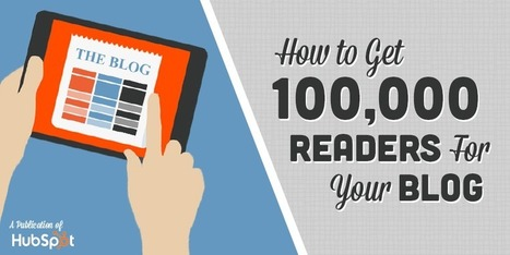 How to Get 100,000 People to Read Your Blog [Free Ebook] | Public Relations & Social Media Insight | Scoop.it