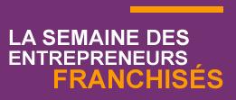 Semaine des Entrepreneurs Franchisés - Fédération Française de la Franchise | Actualité de la Franchise | Scoop.it