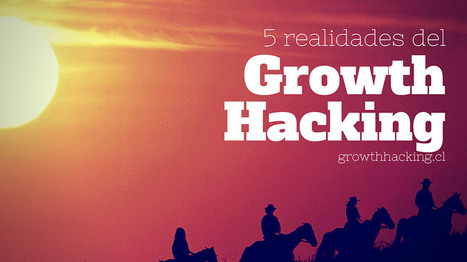 5 realidades a implementar en el Growth Hacking | Seo, Social Media Marketing | Scoop.it