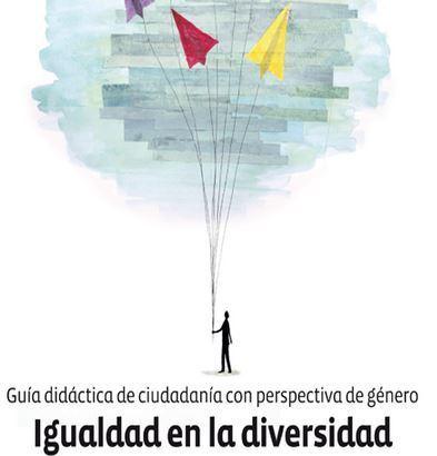 Guía didáctica: Igualdad en la diversidad | Genera Igualdad | Scoop.it