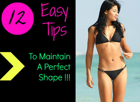 12-easy-tips-to-maintain-a-perfect-shape   Diet And Recipes   Scoop.it