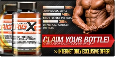 Trig x2 Review - Does This Muscle Booster Work Effectively?? Find Out!! | charles woodruff | Scoop.it