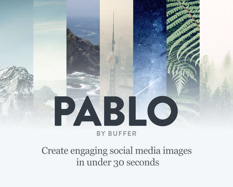 Social Media Images in 30 Seconds Flat: Meet Pablo by Buffer | Aplicaciones y Herramientas . Software de Diseño | Scoop.it