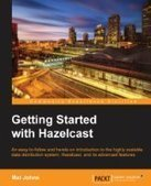 Getting Started with Hazelcast - PDF Free Download - Fox eBook   Distributed system   Scoop.it