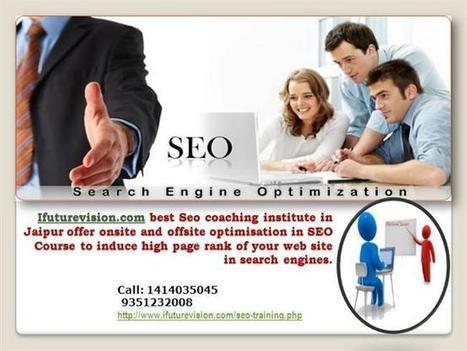 Best Seo Training Institute in Jaipur | Seo Training In Jaipur | Scoop.it
