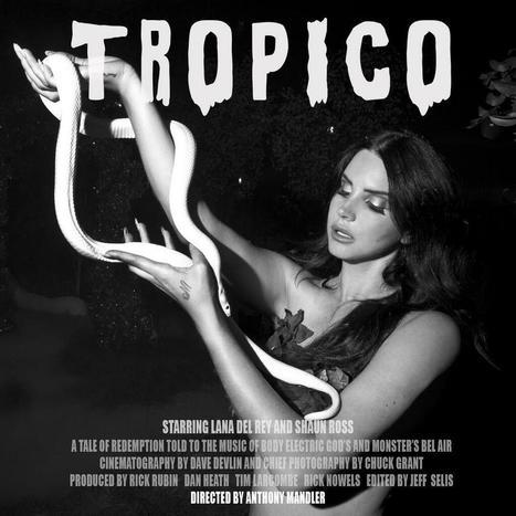 Tropico - Stars Lana Del Rey and Shaun Ross   Lana Del Rey - Lizzy Grant   Scoop.it