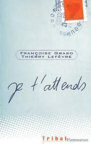 JE T'ATTENDS de Grard/Lefevre   U.A.T.B. Adaptations S.A.A.A.I.S 2011-2012   Scoop.it
