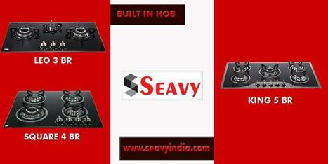 Give A Style To Your Kitchen With Seavy Built in Hob | seavy india is Best kitchen appliances Website | Scoop.it