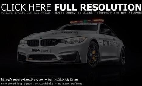 2014 BMW M4 Coupe DTM Safety Car Engine Detail & Debut | Auto Review Sites | CarsPiece | Scoop.it