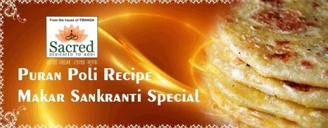 Puran Poli Recipe: Makar Sankranti Special | Recipe | Scoop.it