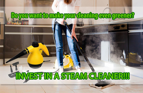 Do you want to make your cleaning even greener? Invest in a steam cleaner. | Welcome to Greenleaf Cleaning! | Scoop.it