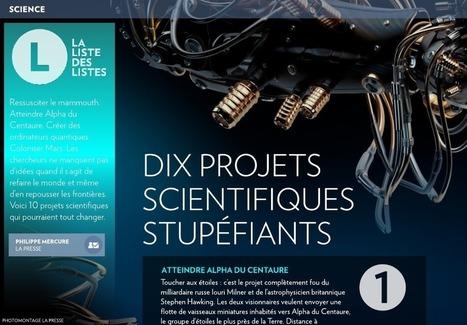 Dix projets scientifiques stupéfiants - La Presse+ | Bibliorunner, un tech. doc. à l'affût! | Scoop.it