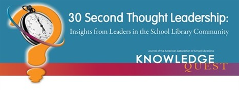 30 Second Thought Leadership | American Association of School Librarians (AASL) | New-Tech Librarian | Scoop.it