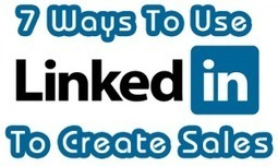 7 Ways to Use LinkedIn To Create Sales | LinkedInResearch | Scoop.it