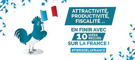 Attractivité, productivité, fiscalité … en finir avec 10 idées reçues sur la France ! | Remue-méninges FLE | Scoop.it