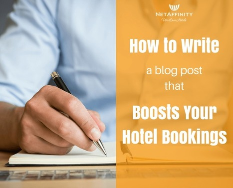 10 Tips to create a blog post that boosts your hotel bookings! | e-turismo | Scoop.it