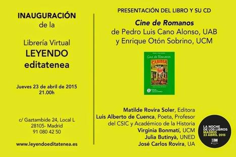 Presentación de Cine de romanos de Pedro Luis Cano el 23 de abril en Madrid   LVDVS CHIRONIS 3.0   Scoop.it
